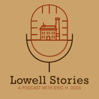 Lowell Stories Podcast