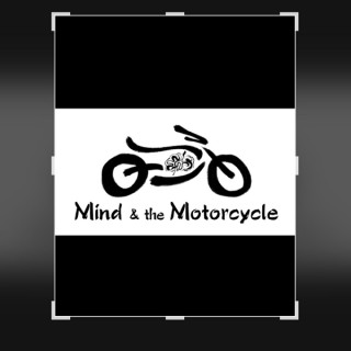 Mind and the Motorcycle