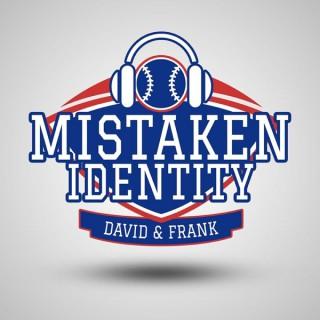 Mistaken Identity w/ David & Frank