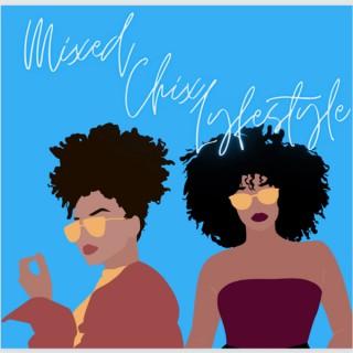 Mixed Chix Lyfestyle