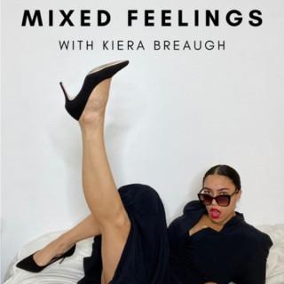 Mixed Feelings with Kiera Breaugh