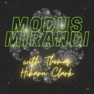 Modus Mirandi Podcast with Thomas Hikaru Clark