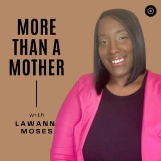 More Than A Mother: Personal Growth, Productivity, Trauma Healing, & Self-Care Strategies for Working Moms