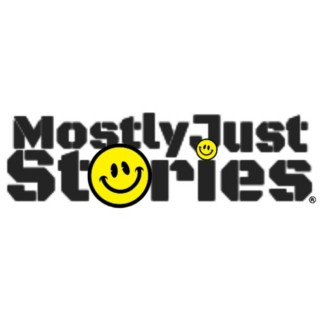 Mostly Just Stories