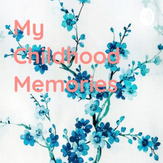 My Childhood Memories