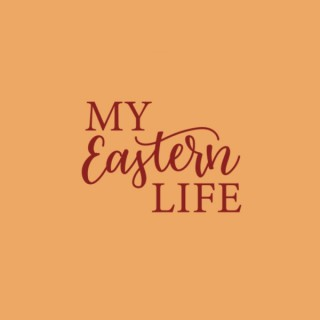 My Eastern Life