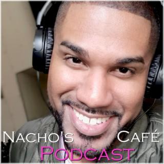 Nacho's Cafe Podcast