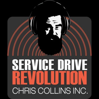 Service Drive Revolution with Chris Collins