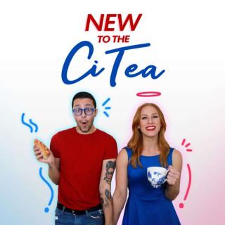 New to the CiTea