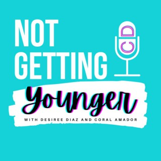Not Getting Younger