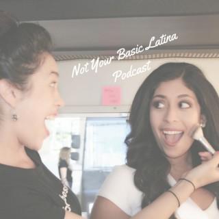 Not Your Basic Latina