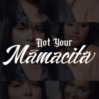 Not Your Mamacita