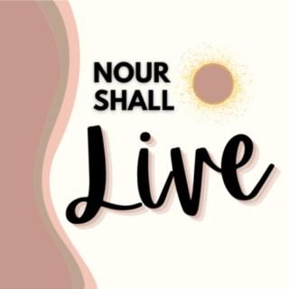 Nour Shall Live