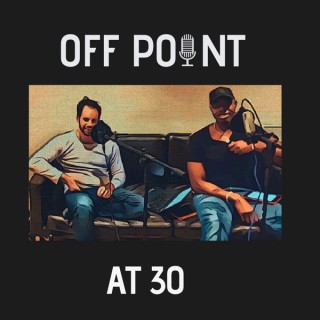 Off Point at 30 Podcast