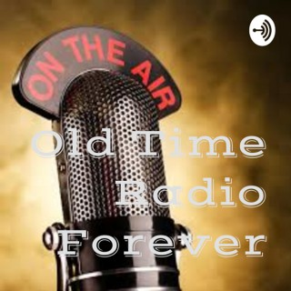 Old Time Radio Forever