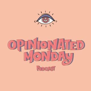 Opinionated Monday