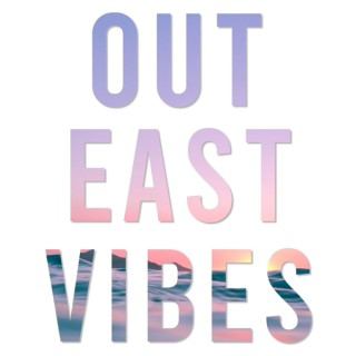 Out East Vibes