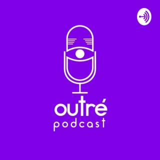 Outré Podcast