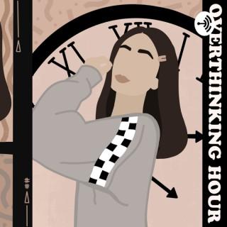 Overthinking Hour
