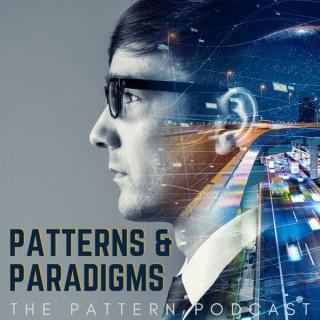 Patterns & Paradigms   The Pattern Podcast