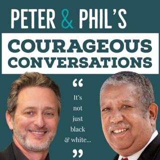 Peter & Phil's Courageous Conversations