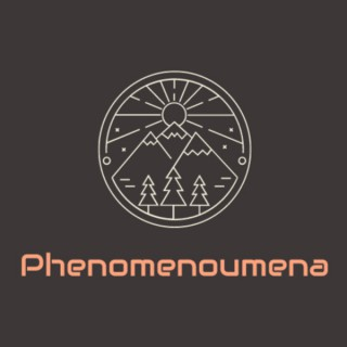 Phenomenoumena