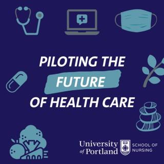 Piloting the Future of Health Care
