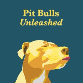 Pit Bulls Unleashed