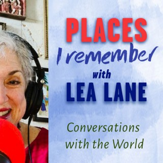 Places I Remember with Lea Lane