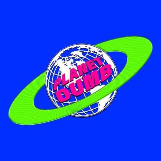Planet Dumb