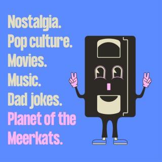 Planet of the Meerkats