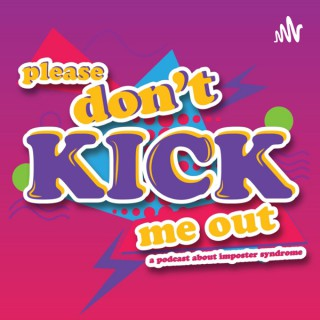 Please Don't Kick Me Out