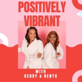 Positively Vibrant Podcast