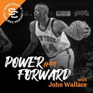 Power Forward w/ John Wallace