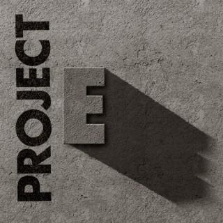 Project E Podcast