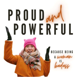 Proud and Powerful Podcast