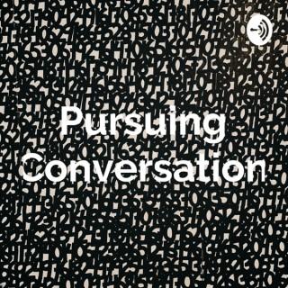 Pursuing Conversation