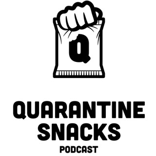 Quarantine Snacks Podcast