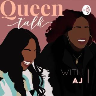 Queen Talk with AJ