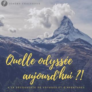 Quelle Odyssée Aujourd'hui ?!