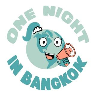 One Night in Bangkok Travel Podcast