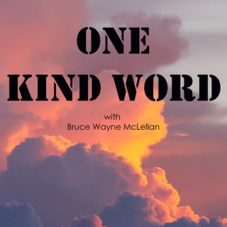 One Kind Word Podcast