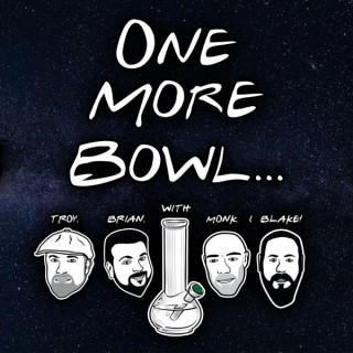One More Bowl...
