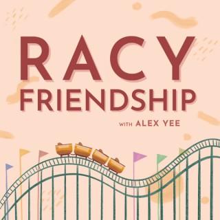 Racy Friendship