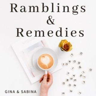 Ramblings & Remedies