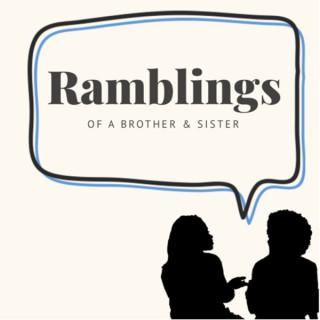 Ramblings of a Brother & Sister