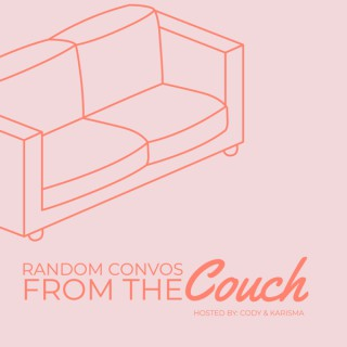Random Convos From The Couch Podcast