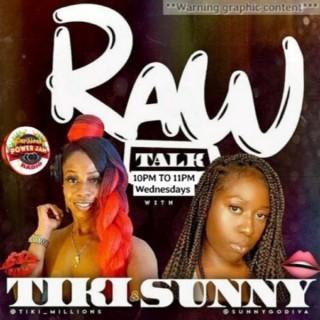 Raw Talk With Tiki and Sunny