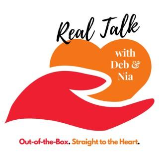 Real Talk With Deb & Nia