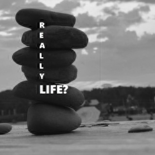 Really, Life?